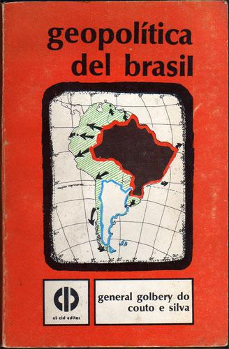 General Golbery do Couto e Silva: Geopolítica del Brasil